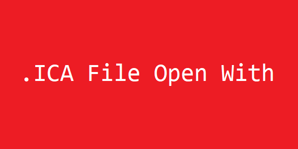 .ICA File Open With